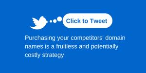 7-7-2015 Should I Buy My Competitors' Domain Names- Blog Post Click to Tweet