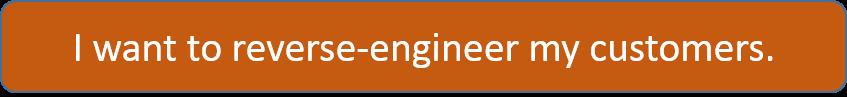 Reverse_engineer_my_customer