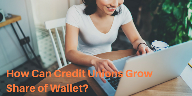 Credit Union Marketing Grow Share of Wallet